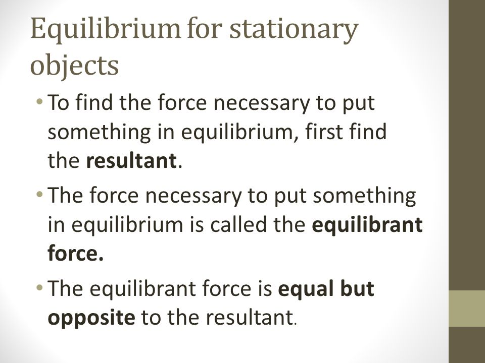 Equilibrium for stationary objects