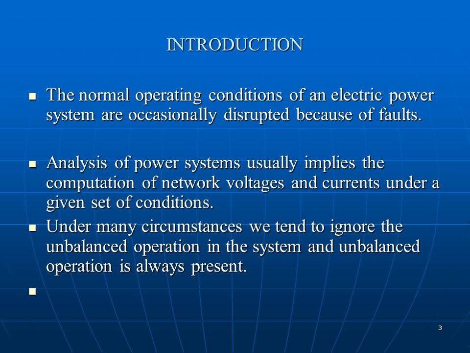 INTRODUCTION The normal operating conditions of an electric power system are occasionally disrupted because of faults.