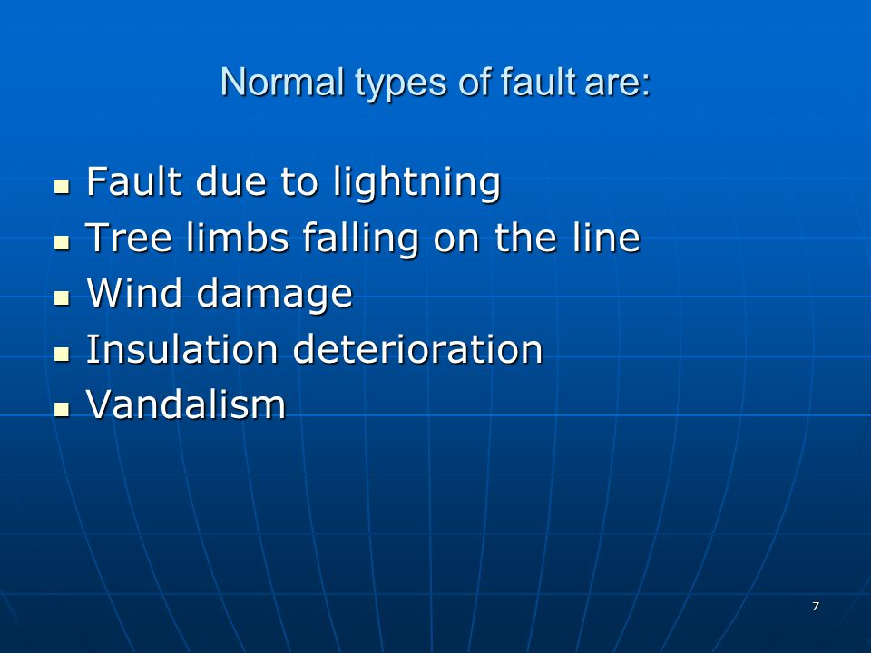 Normal types of fault are: