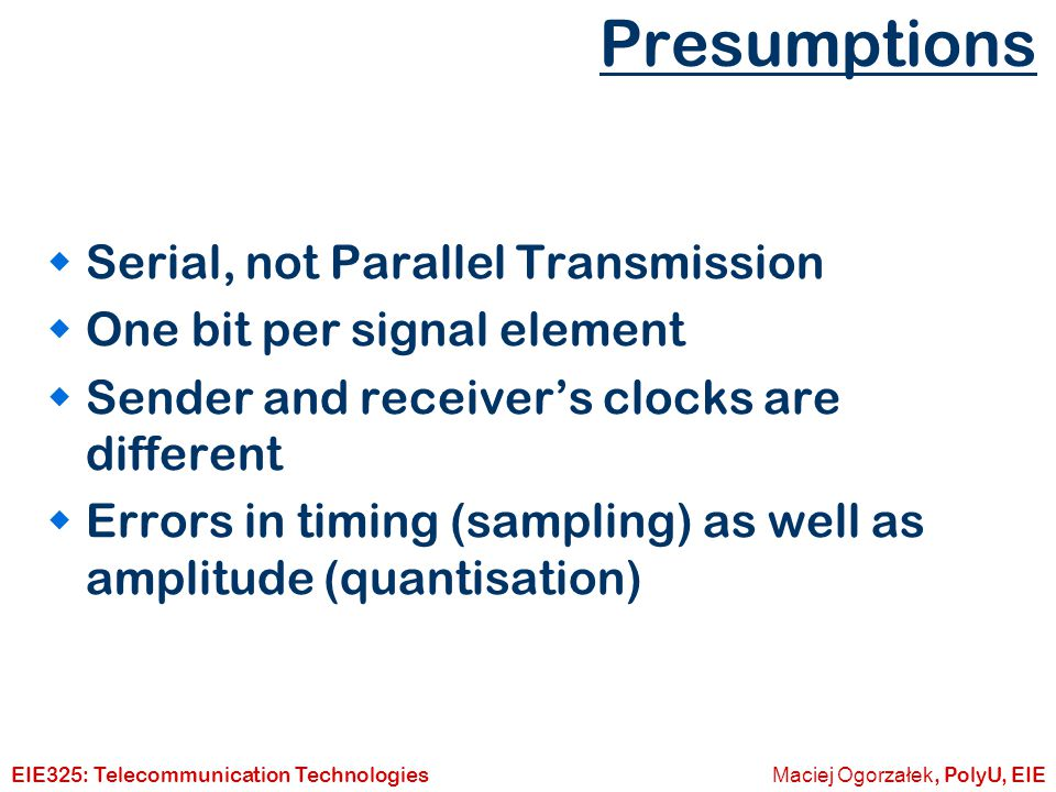 Presumptions Serial, not Parallel Transmission