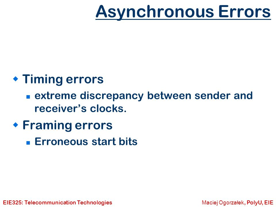 Asynchronous Errors Timing errors Framing errors