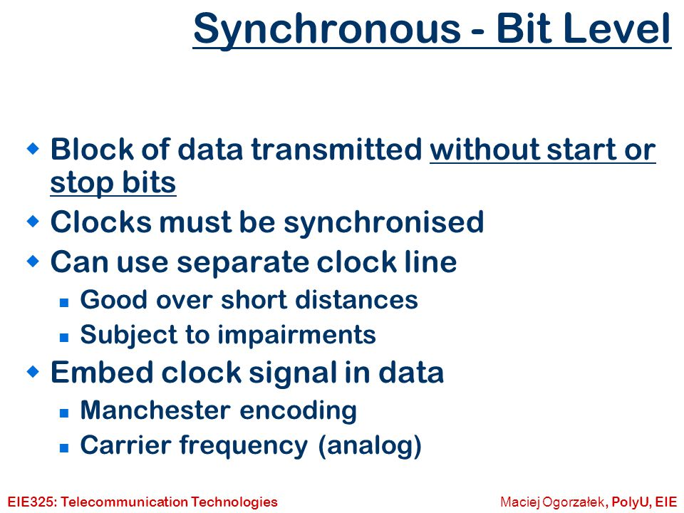 Synchronous - Bit Level