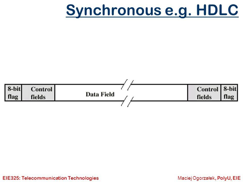 Synchronous e.g. HDLC EIE325: Telecommunication Technologies