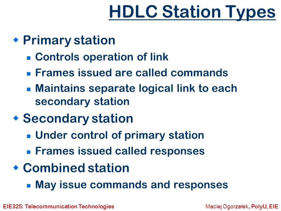 HDLC Station Types Primary station Secondary station Combined station