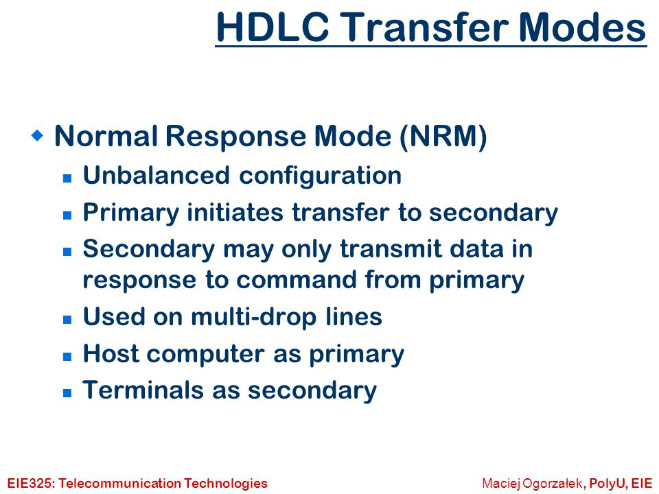 HDLC Transfer Modes Normal Response Mode (NRM)