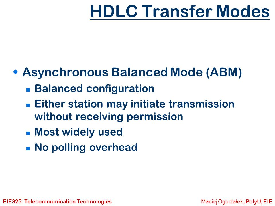 HDLC Transfer Modes Asynchronous Balanced Mode (ABM)