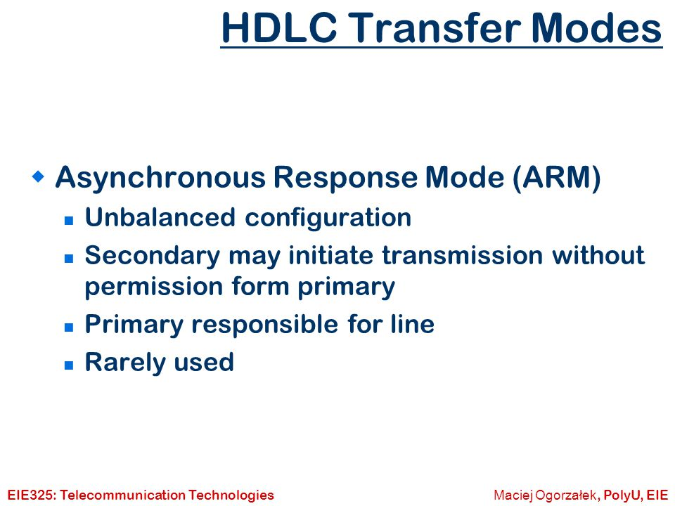 HDLC Transfer Modes Asynchronous Response Mode (ARM)