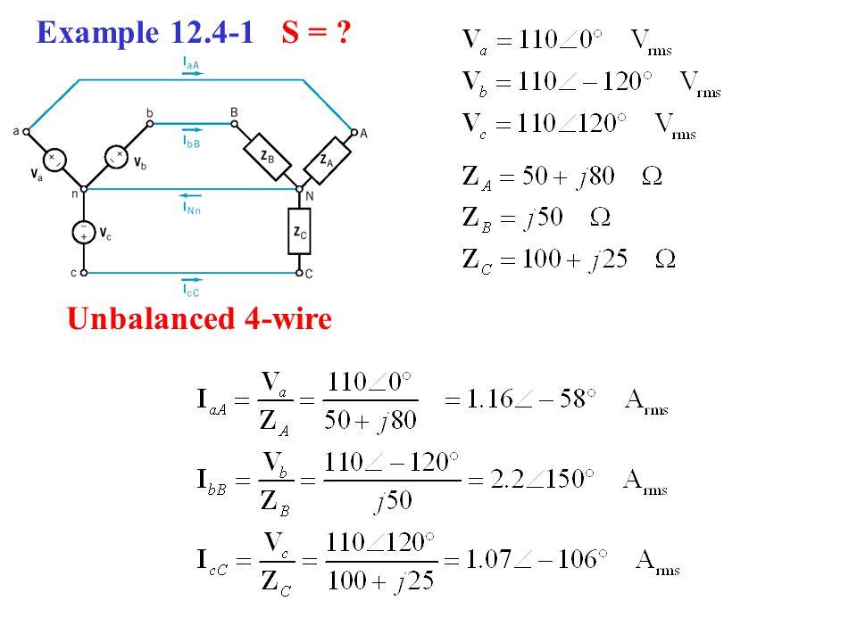Example 12.4-1 S = Unbalanced 4-wire