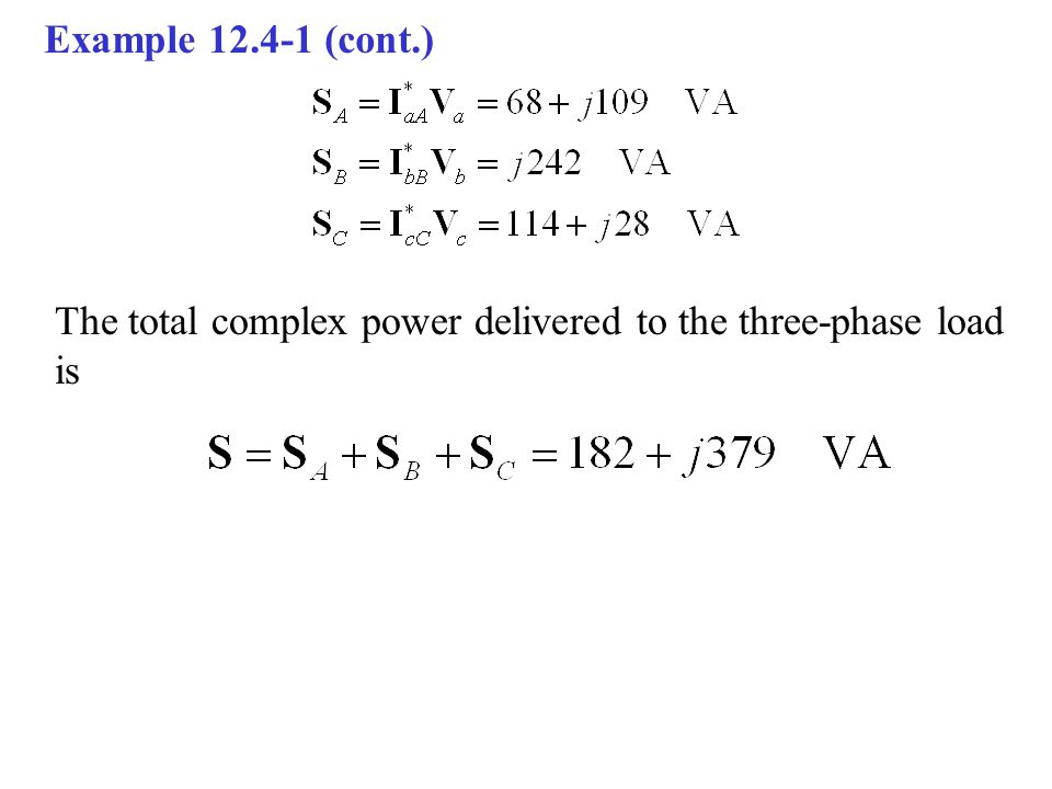 Example 12.4-1 (cont.) The total complex power delivered to the three-phase load is
