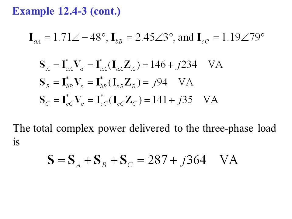 Example 12.4-3 (cont.) The total complex power delivered to the three-phase load is