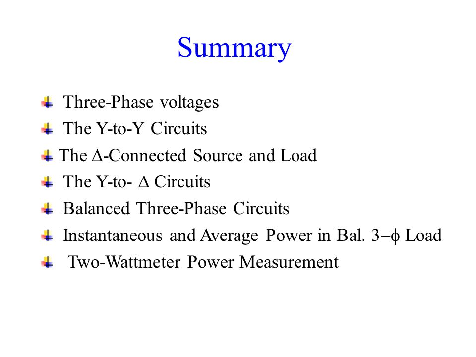 Summary Three-Phase voltages The Y-to-Y Circuits