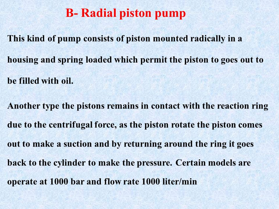 B- Radial piston pump