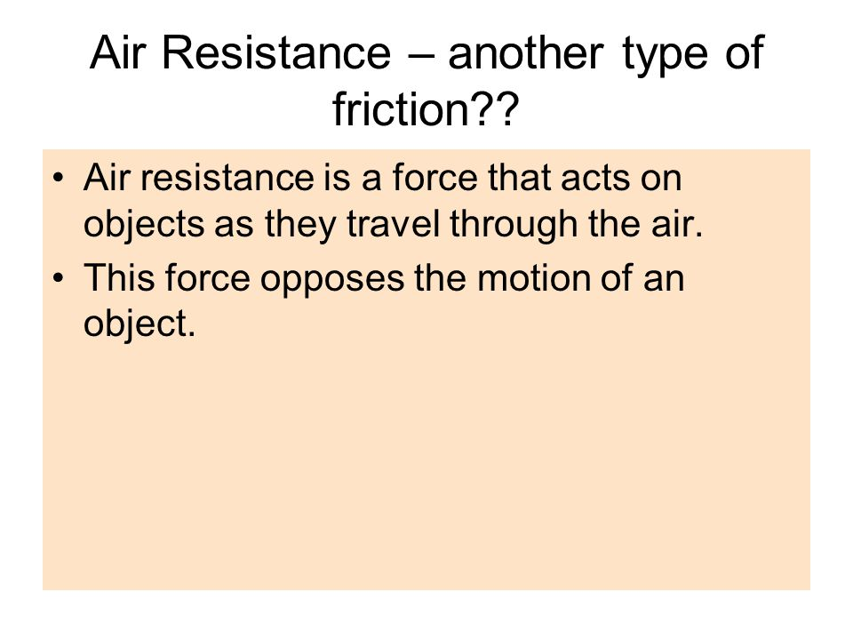 Air Resistance – another type of friction
