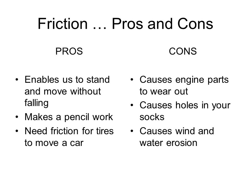 Friction … Pros and Cons
