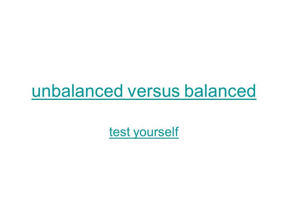unbalanced versus balanced
