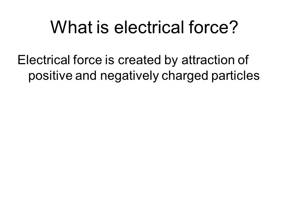 What is electrical force