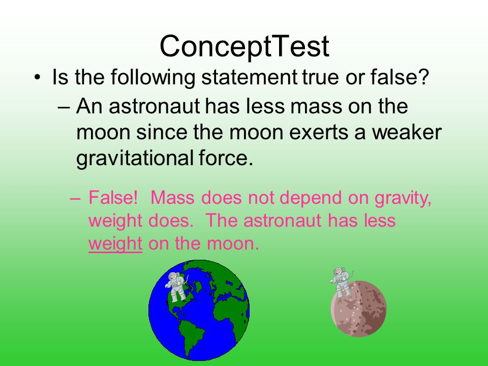 ConceptTest Is the following statement true or false