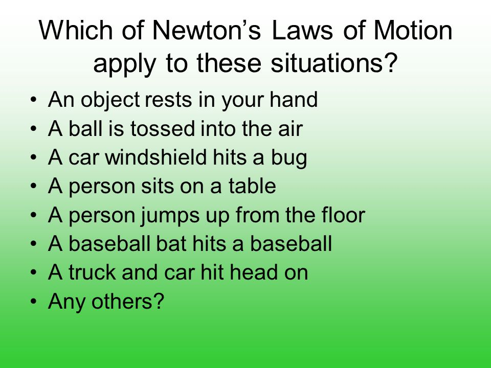 Which of Newton's Laws of Motion apply to these situations