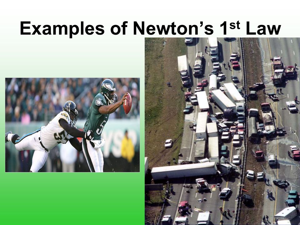 Examples of Newton's 1st Law