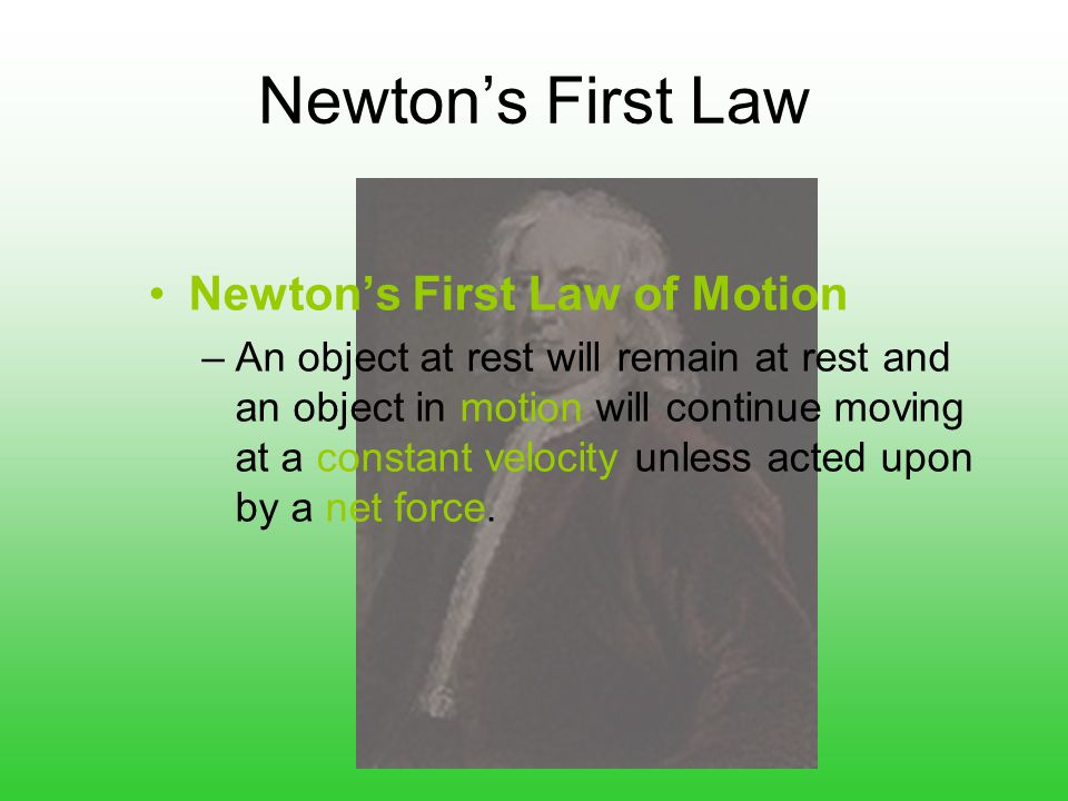 Newton's First Law Newton's First Law of Motion