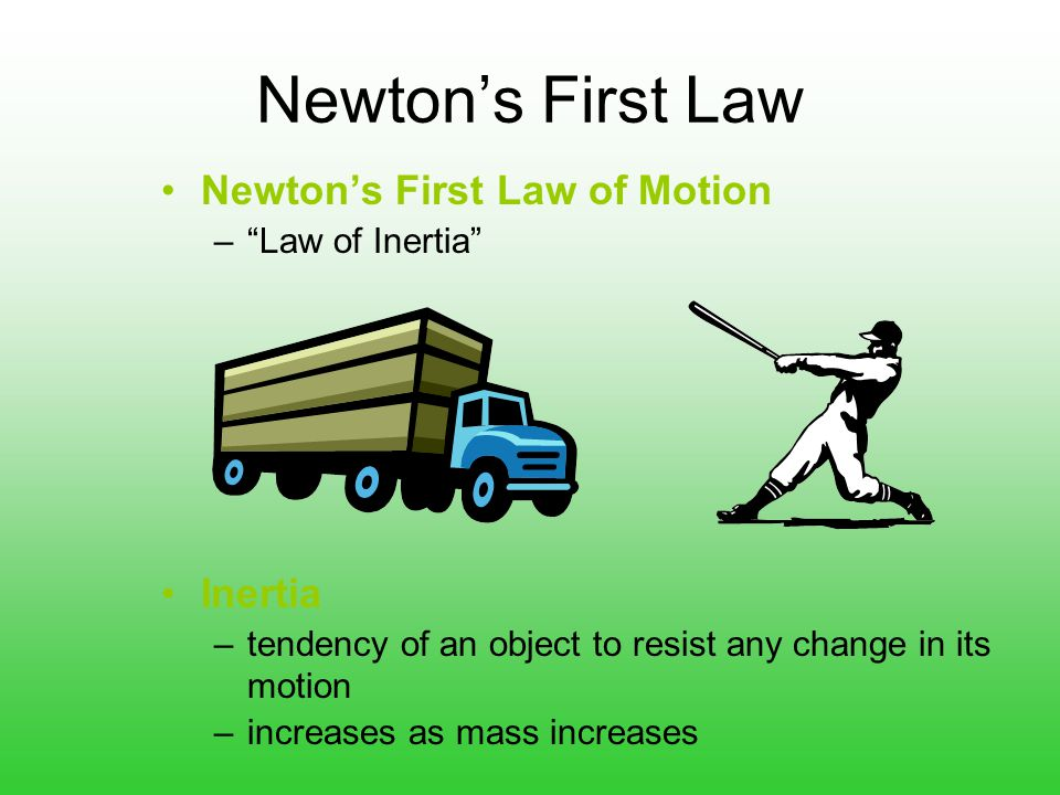 Newton's First Law Newton's First Law of Motion Inertia