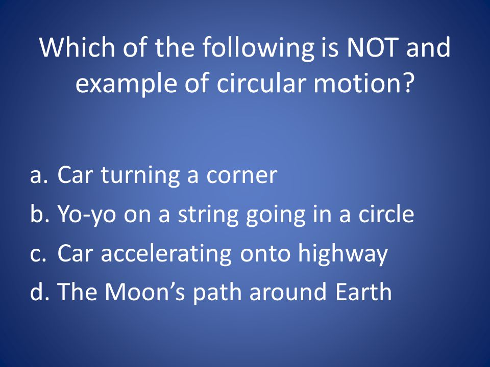 Which of the following is NOT and example of circular motion