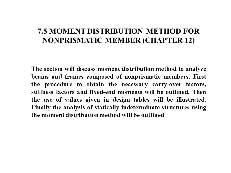 7.5 MOMENT DISTRIBUTION METHOD FOR NONPRISMATIC MEMBER (CHAPTER 12)
