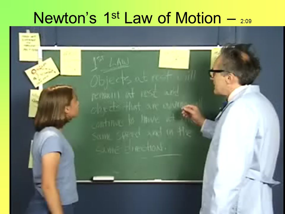 Newton's 1st Law of Motion – 2:09