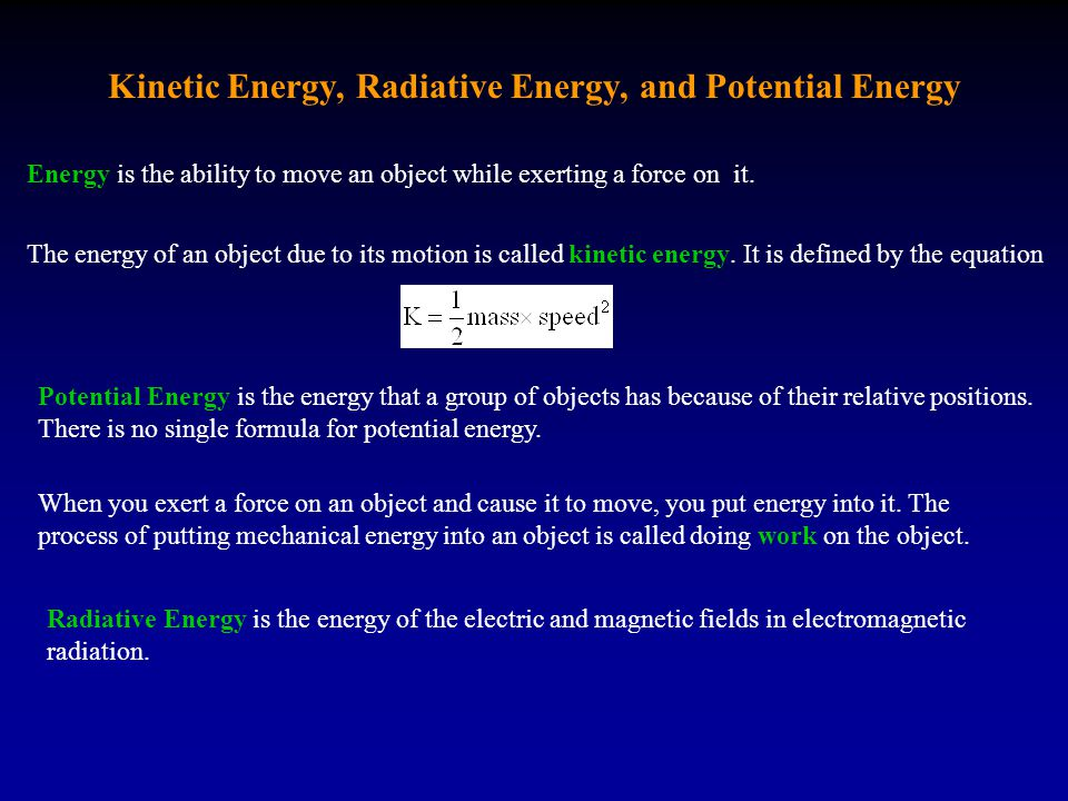 Kinetic Energy, Radiative Energy, and Potential Energy