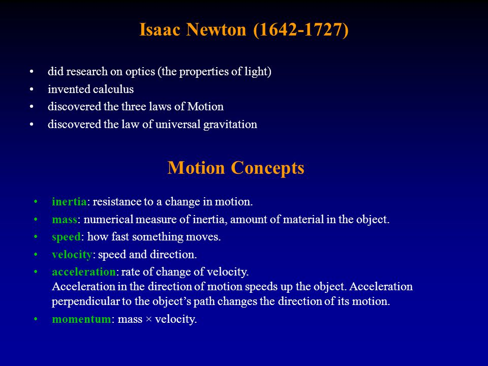 Isaac Newton (1642-1727) Motion Concepts