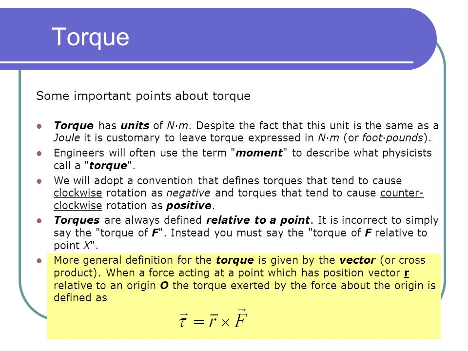 Torque Some important points about torque