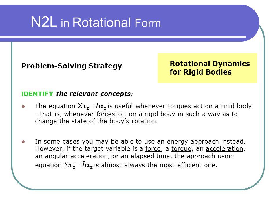 N2L in Rotational Form Rotational Dynamics for Rigid Bodies