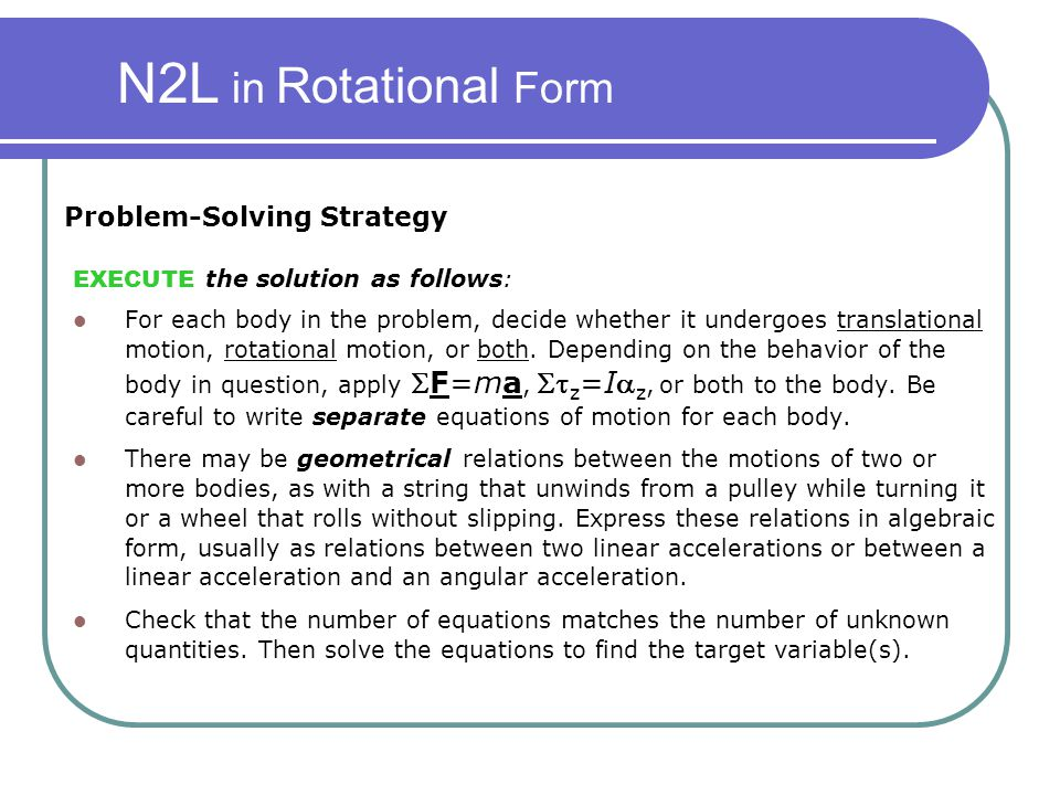 N2L in Rotational Form Problem-Solving Strategy