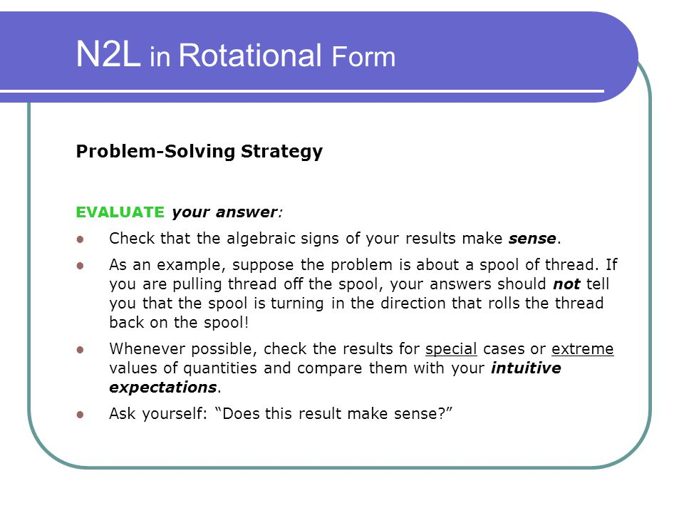 N2L in Rotational Form Problem-Solving Strategy EVALUATE your answer: