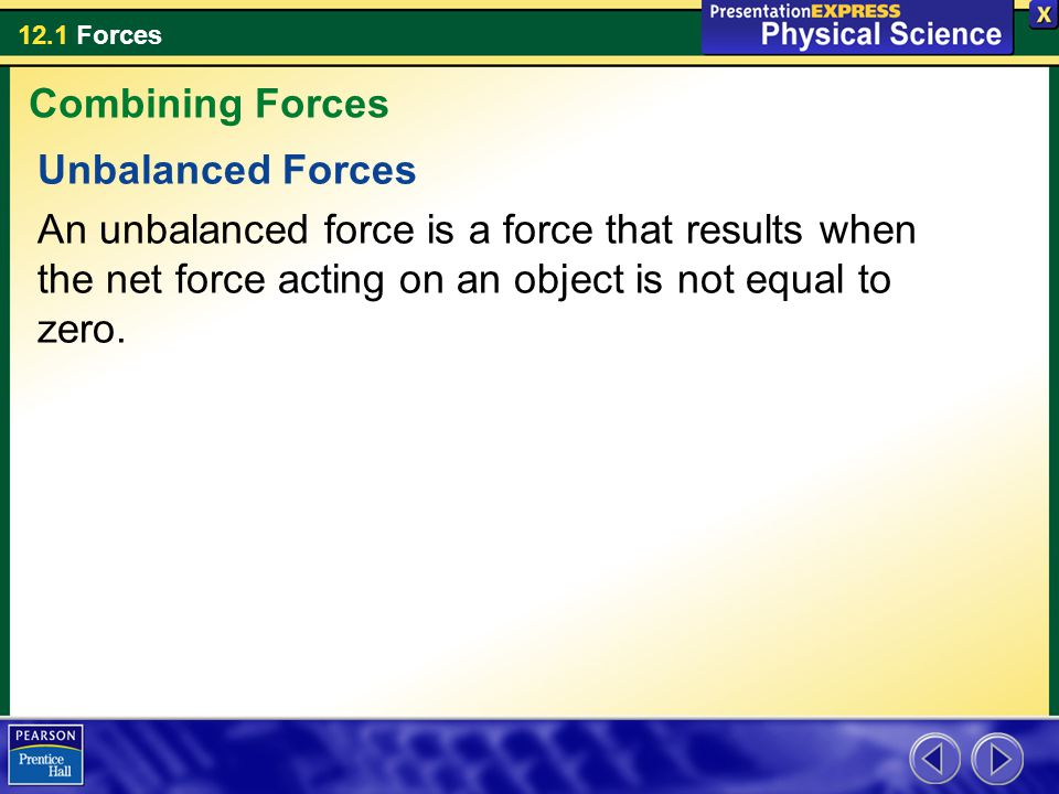 Combining Forces Unbalanced Forces.