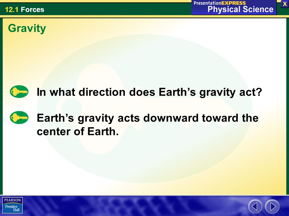 Gravity In what direction does Earth's gravity act.