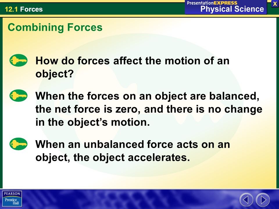 Combining Forces How do forces affect the motion of an object