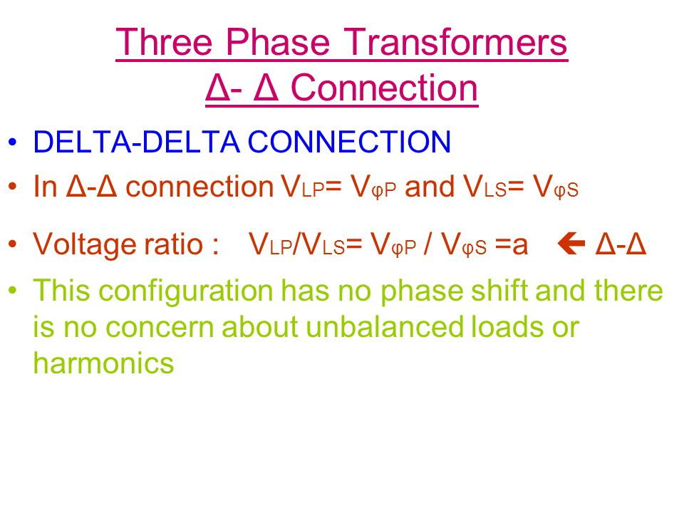 Three Phase Transformers Δ- Δ Connection