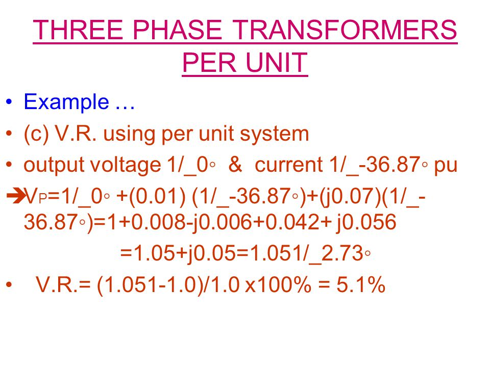 THREE PHASE TRANSFORMERS PER UNIT