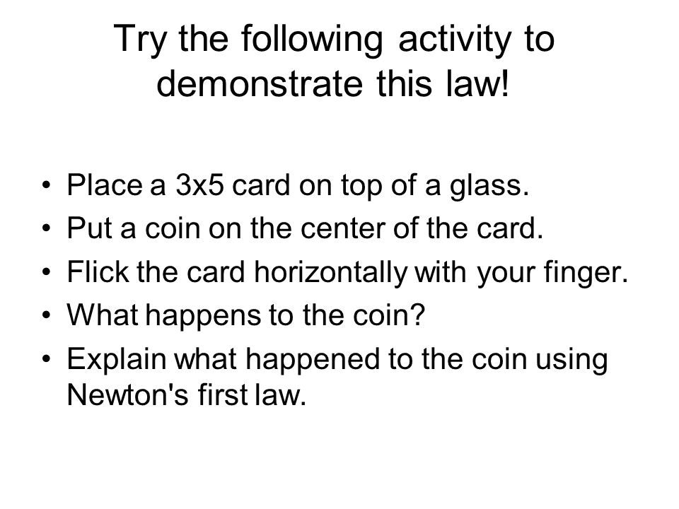 Try the following activity to demonstrate this law!
