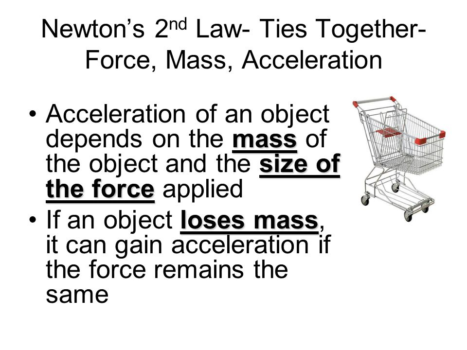 Newton's 2nd Law- Ties Together- Force, Mass, Acceleration