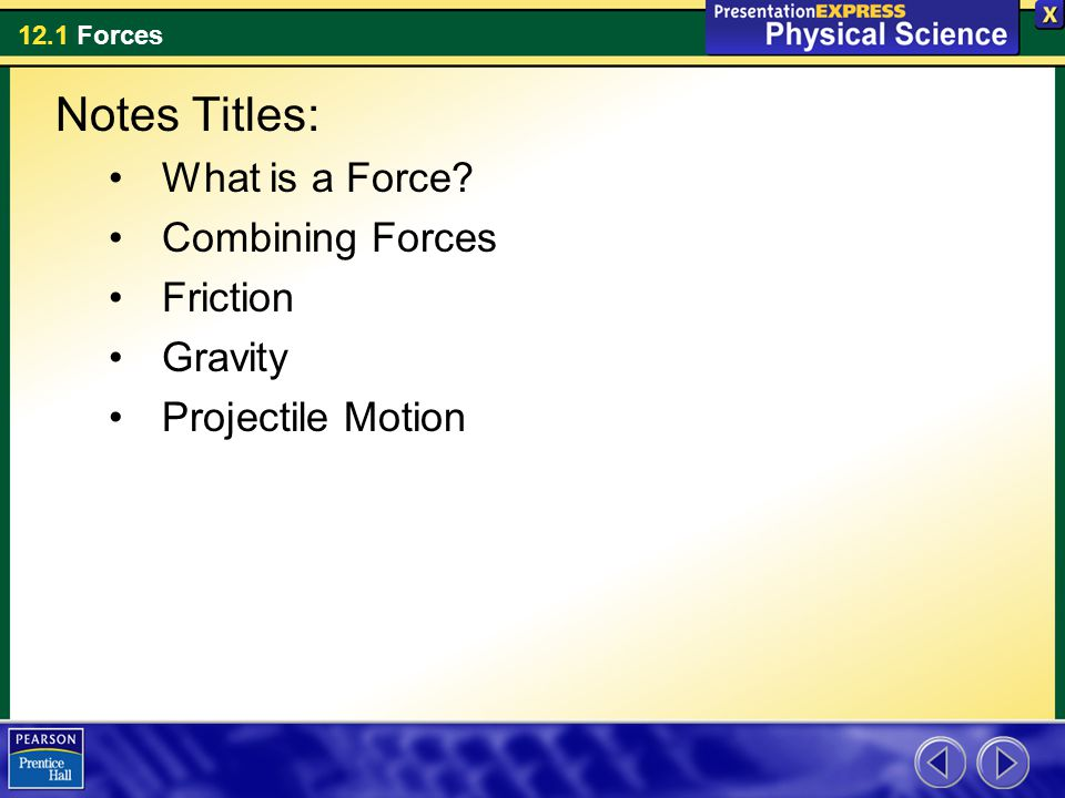Notes Titles: What is a Force Combining Forces Friction Gravity