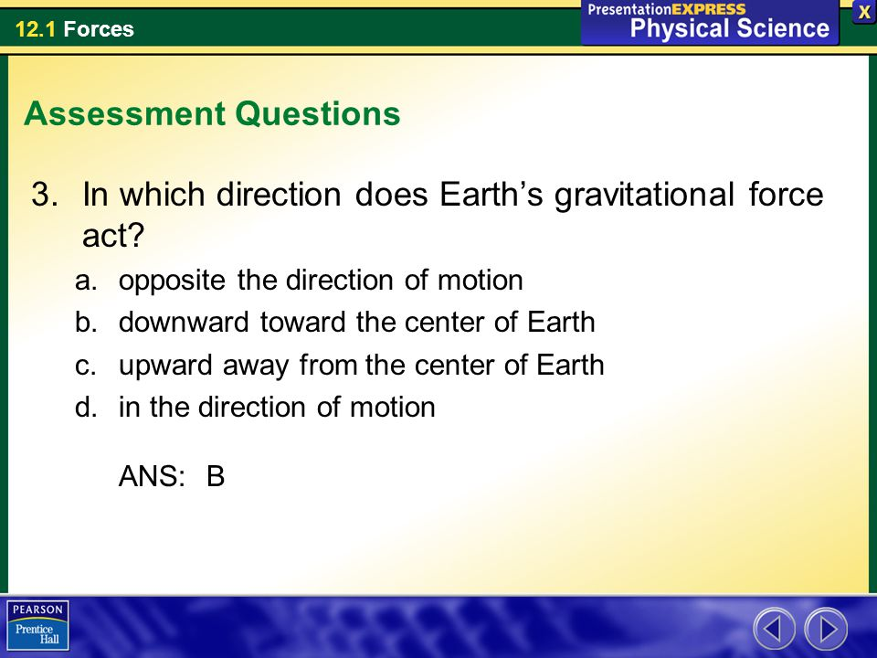 In which direction does Earth's gravitational force act