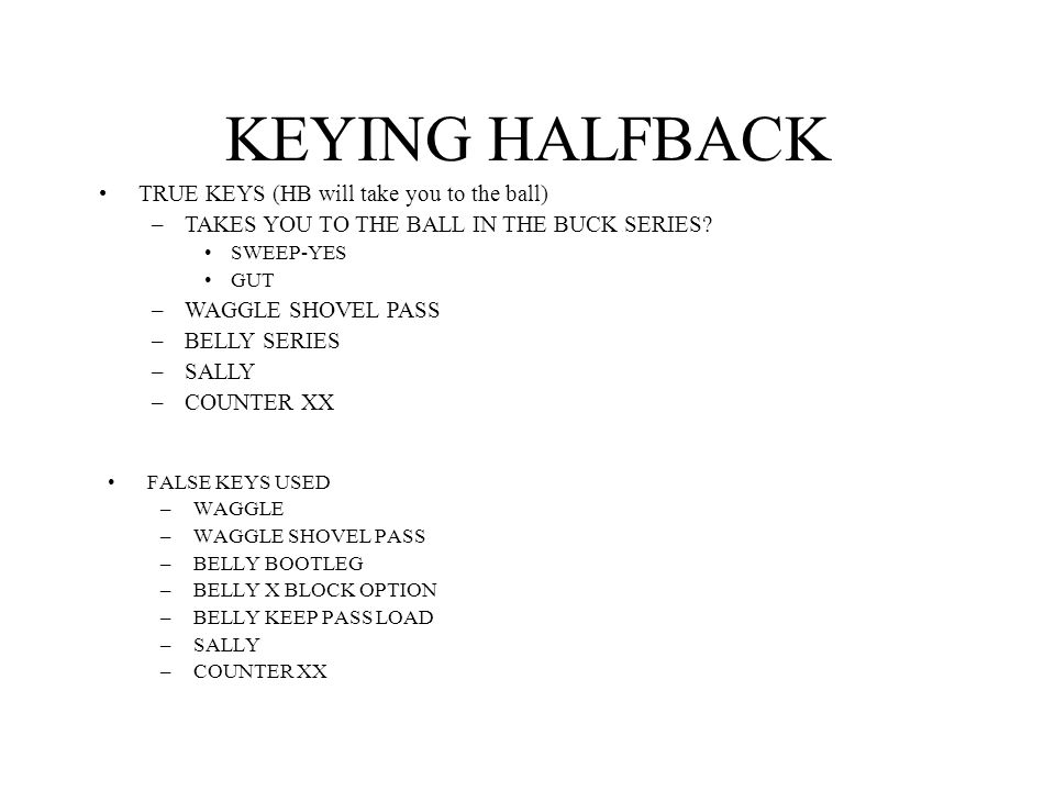 KEYING HALFBACK TRUE KEYS (HB will take you to the ball)