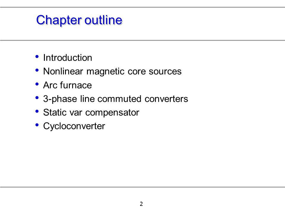 Chapter outline Introduction Nonlinear magnetic core sources