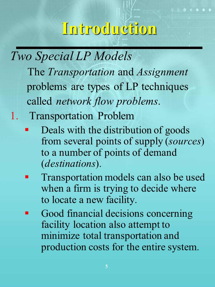 Introduction Two Special LP Models The Transportation and Assignment