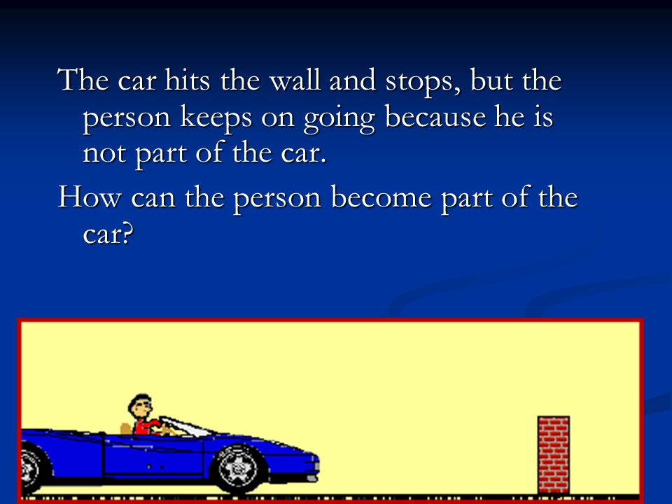 How can the person become part of the car