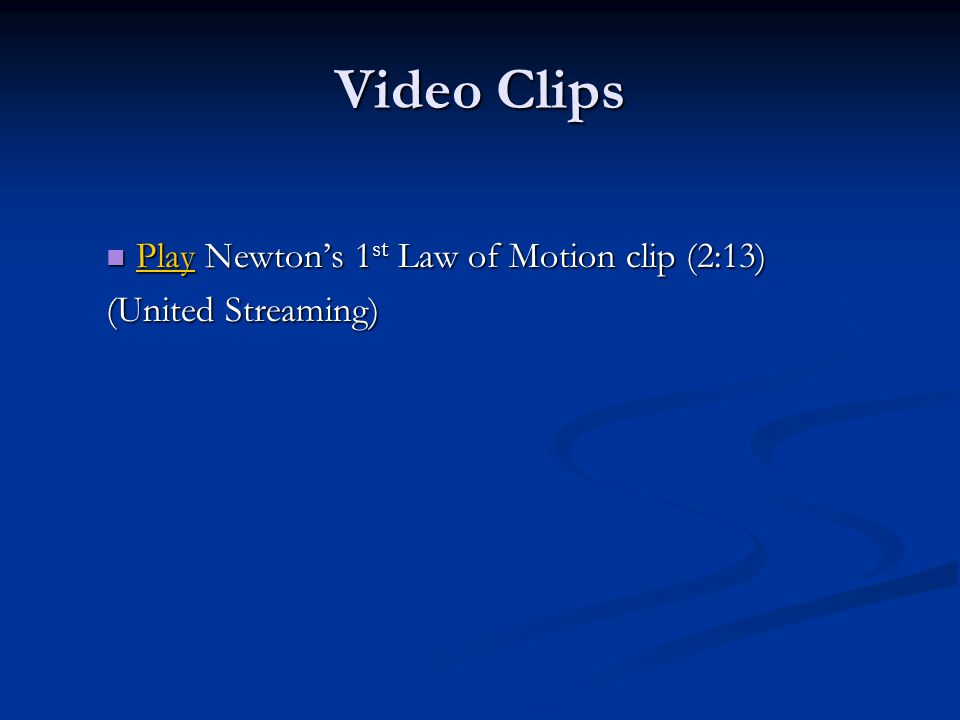 Video Clips Play Newton's 1st Law of Motion clip (2:13)