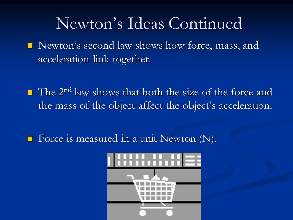 Newton's Ideas Continued