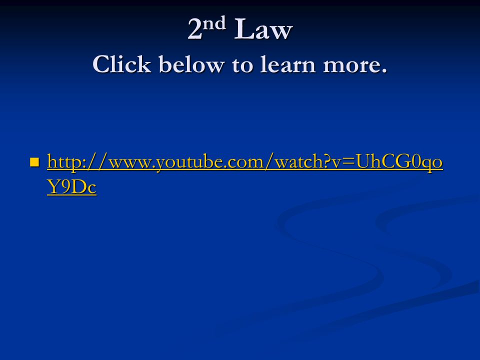 2nd Law Click below to learn more.
